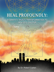 Heal Profounldy book by Dr. Robert Ciprian